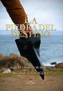 La Piedra del Destino: Saga El Guardián de las Flores - Rober H.L.Cagiao
