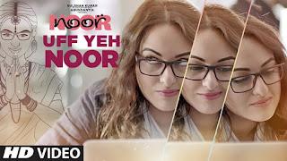 Uff Ye Noor – Music Video Song from movie Noor – Sonakshi Sinha
