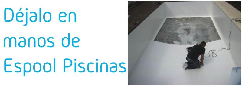 Espool Piscinas es experto en solucionar problemas de estanqueidad en la piscina  - Espool Piscinas, Guadalajara – info@espoolpiscinas.es