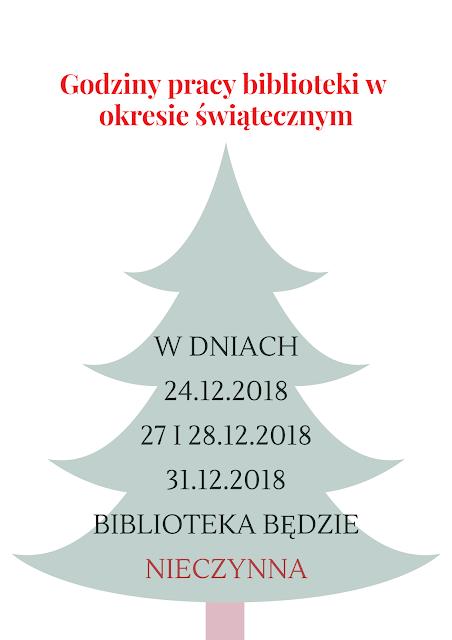 W tle choinka, a na niej napis: godziny pracy biblioteki w okresie świątecznym: 24.12, 27 i 28.12 oraz 31.12.2018 biblioteka będzie nieczynna