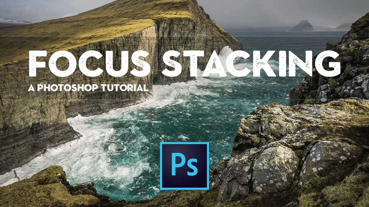 How to FOCUS STACK your PHOTOS in PHOTOSHOP the SIMPLE way