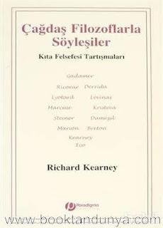 Richard Kearney - Çağdaş Filozoflarla Söyleşiler - Kıta Felsefesi Tartışmaları