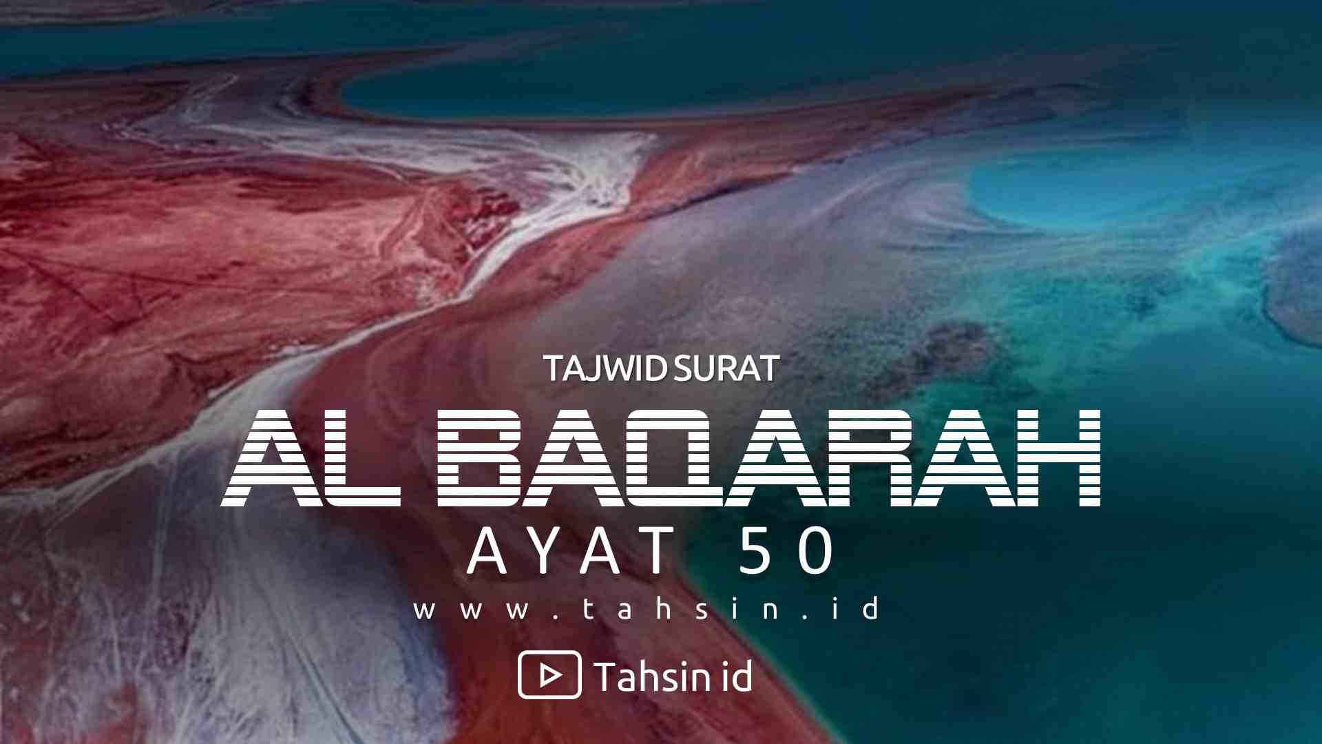 Tajwid surat Al Baqarah ayat 50
