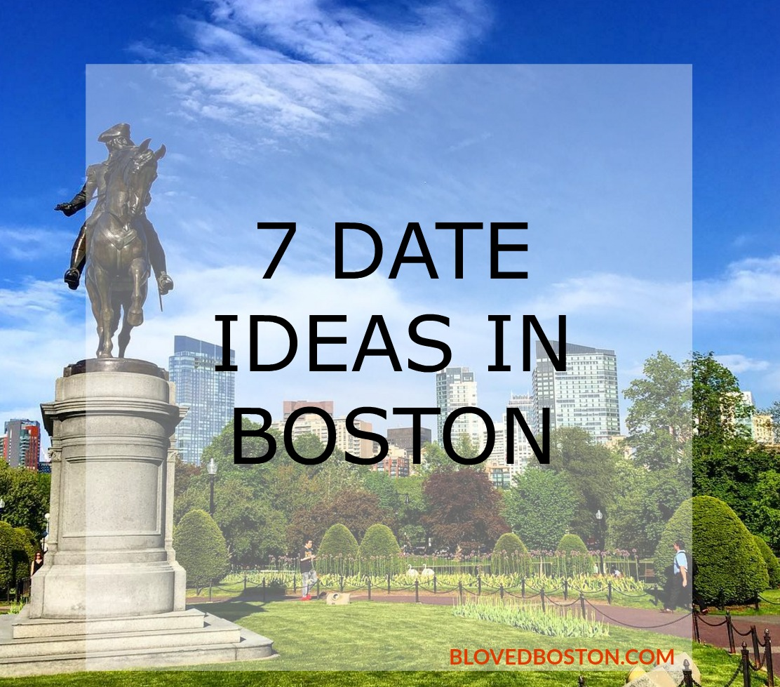 What to do in boston, date ideas for boston, blovedboston