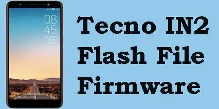 Tecno IN2: Flash File (Download) Stock ROM Firmware