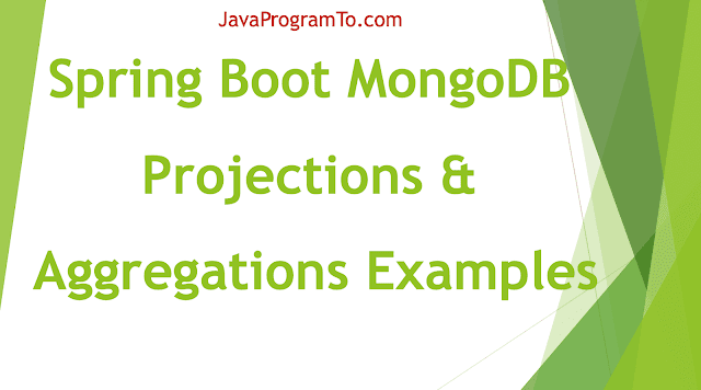 Spring Boot Data MongoDB: Projections and Aggregations Examples