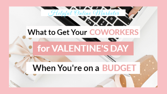 Checkout my blog post for valentines gift ideas for coworkers