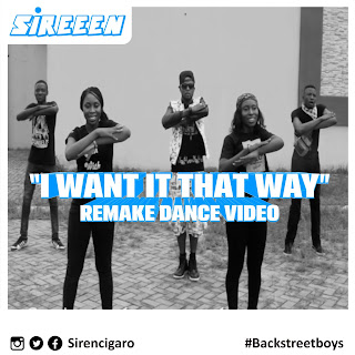 VIDEO: Sireeen – I want It That Way (Backstreetboys Remake Dance video) | @sirencigaro