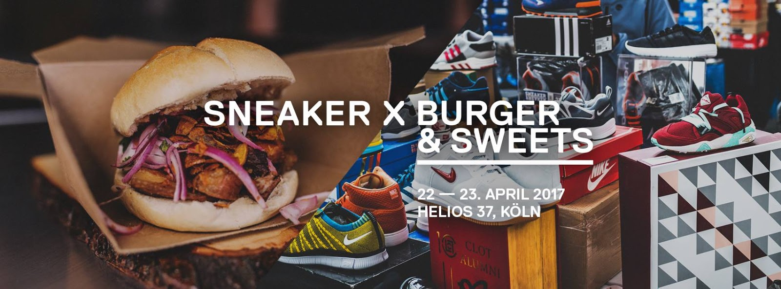 Sneaker X Burger & Sweets Event in Köln | Gewinne Weekendtickets inkl. Aftershowparty