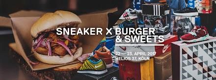 Sneaker X Burger & Sweets Event in Köln   Gewinne Weekendtickets inkl. Aftershowparty