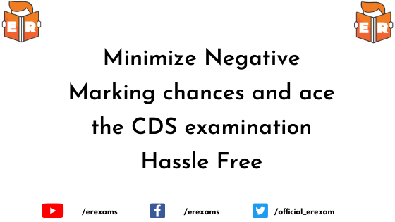 Minimize negative marking chances and ace the CDS examination