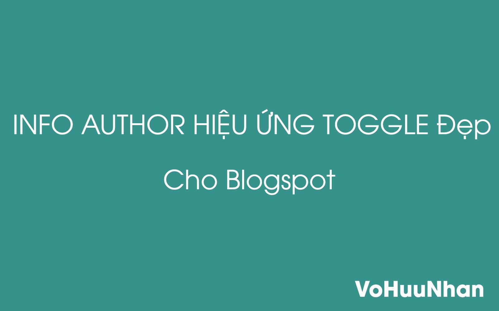 Tạo Info Author Hiệu Ứng Toggle Tuyệt Đẹp Cho Blogger