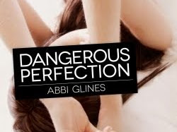 Dangerous Perfection - Abbi Glines