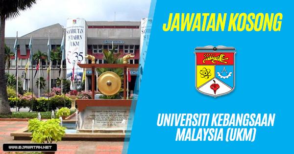 jawatan kosong Universiti Kebangsaan Malaysia (UKM) 2018