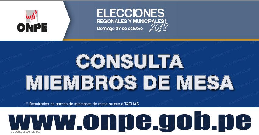 ONPE: ¿Eres Miembro de Mesa? Conoce la lista sujeto a TACHAS para las Elecciones del 7 de Octubre 2018 - www.onpe.gob.pe