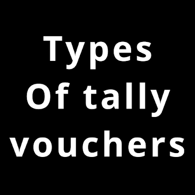 Types Of tally vouchers in hindi | voucher के प्रकार