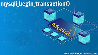 PHP mysqli_begin_transaction() Function