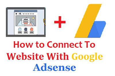 how to connect website with google adsense, how to add site url in google adsense, website ko adsense se link kaise kare, link to blogger with adsense