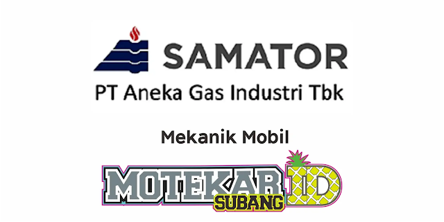 Info Lowongan Kerja PT Aneka Gas Industri Tbk (Samator Group) April 2021