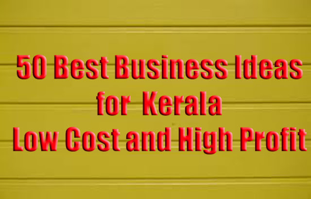 50 Best Business Ideas for Kerala - Low Cost and High Profit