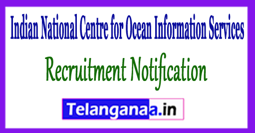 INCOIS  Indian National Centre for Ocean Information Services Recruitment Notification