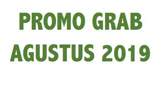 promo grab agustus 2019, promo grab bike agustus 2019, promo grab car agustus 2019, promo grab food agustus 2019