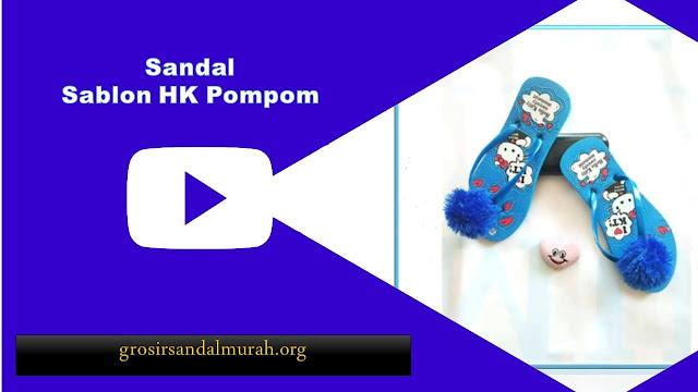 grosirsandalmurah.org - Sandal Wanita - Sablon HK Pompom