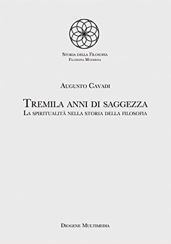 Augusto Cavadi - Tremila anni di saggezza. La spiritualità nella storia della filosofia