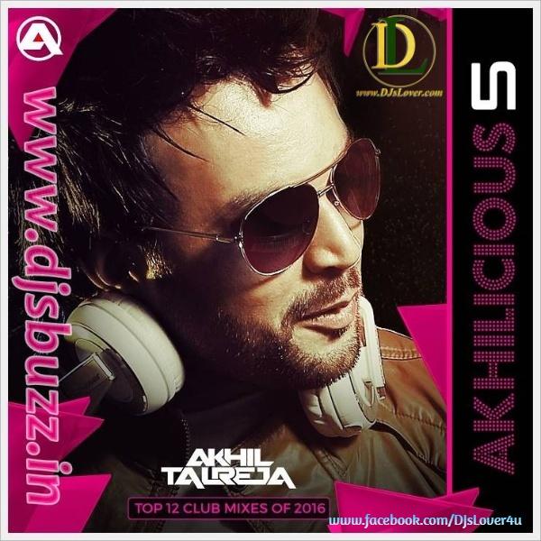 Akhilicious 5 DJ Akhil Talreja