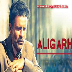 Aligarh Songs.pk   Aligarh movie songs   Aligarh songs pk mp3 free download
