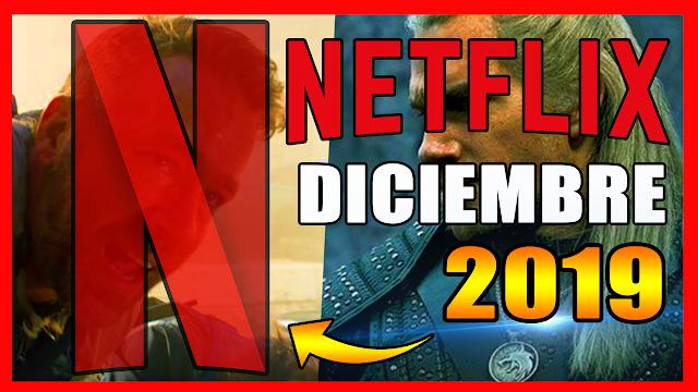 🔴 Estrenos NETFLIX Diciembre 2019   Series y Películas: Nuevos Ingresos