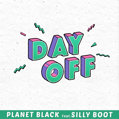 PLANETBLACK – DAY OFF (Feat. Silly Boot) – Single