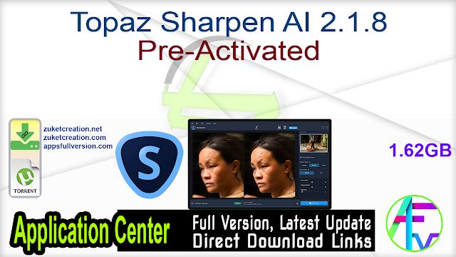 Topaz Sharpen AI 2.1.8 Pre-Activated