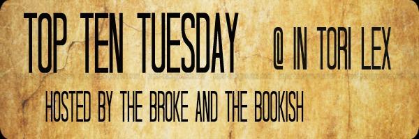 Top Ten Tuesday, Blog Meme, Weekly Feature, In Tori Lex
