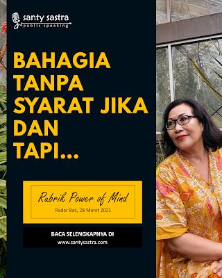 5. Bahagia Tanpa Syarat Jika Dan Tapi - Radar Bali Jawa Pos - Santy Sastra Public Speaking - Rubrik The Power of Mind