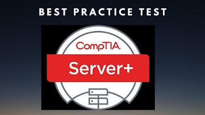 best practice test to pass CompTIA Server+ Exam