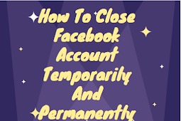 How to close Facebook account temporarily and permanently #DeleteFacebook