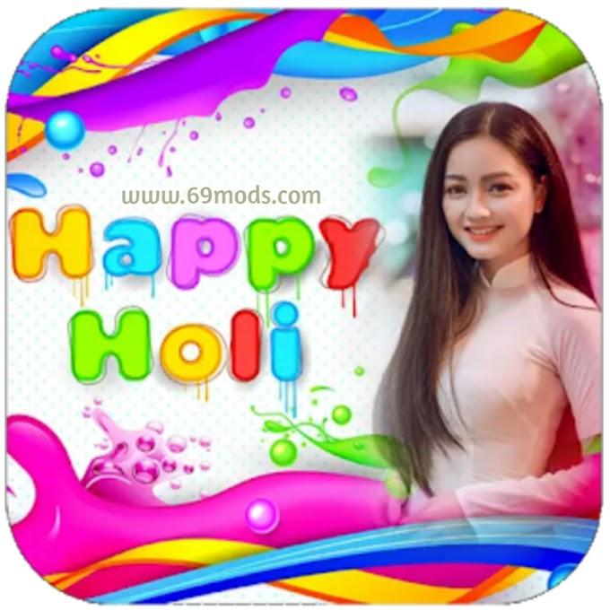 Happy Holi Photo frames Apk Latest Ads free Mod Download