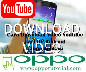 Cara Download Video Youtube dari HP Android Tanpa Aplikasi