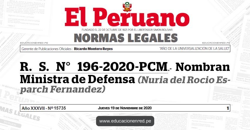 R. S. N° 196-2020-PCM.- Nombran Ministra de Defensa (Nuria del Rocio Esparch Fernandez)