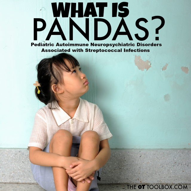 Information on PANDAS for parents, teachers, kids, and therapists impacted by Pediatric Autoimmune Neuropsychiatric Disorder Associated with Streptococcus