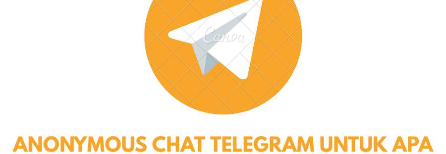 Anonymous Chat Telegram Untuk Apa? Berikut Penjelasannya
