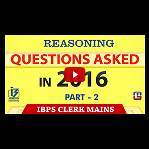 Questions Asked In 2016 | Part 2 | Reasoning | IBPS Clerk Mains