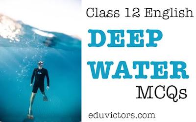 Class 12 English - Prose - Deep Water (MCQs) (#class12English)(#eduvictors)(#cbse2021)(#term1MCQs)