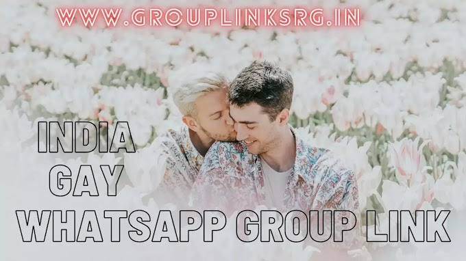 India Gay WhatsApp Group Link- join Now 100% Active
