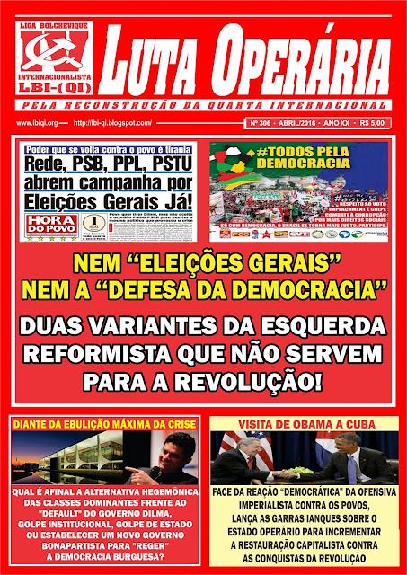 LEIA A EDIÇÃO DO JORNAL LUTA OPERÁRIA, Nº 306, 1ª QUINZENA DE ABRIL/2016