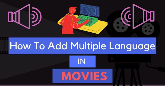 How To Add Dual Audio In Movies?