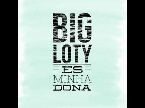 Big Loty - És Minha Dona ( Kizomba ) 2017 Download