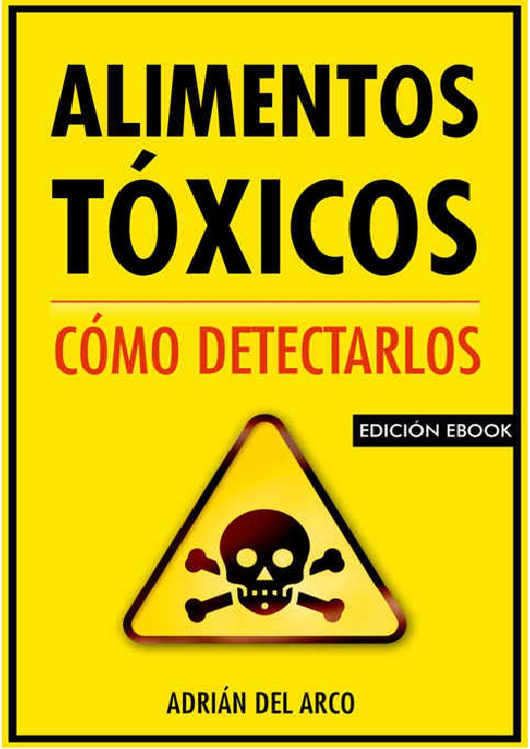 Alimentos Tóxicos: Cómo detectarlos – Adrián del Arco