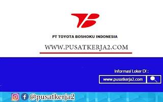 Lowongan Kerja SMA SMK D3 S1 September 2020 PT Toyota Boshoku Indonesia